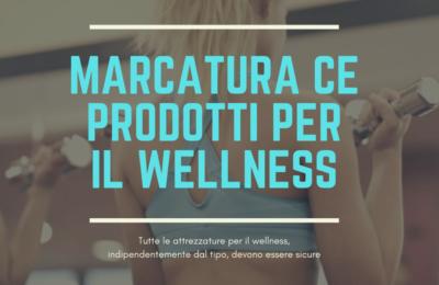 Marcatura CE prodotti per il wellness